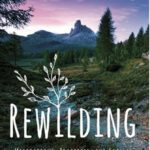 "Returning to Nature - ""Rewilding"""